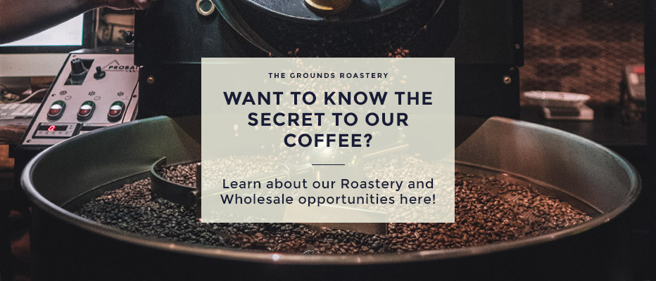 The Grounds Roastery